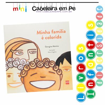 Livro Infantil Diversidade - Título - Minha família é colorida - Georgina Martins