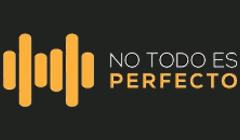No Todo es Perfecto