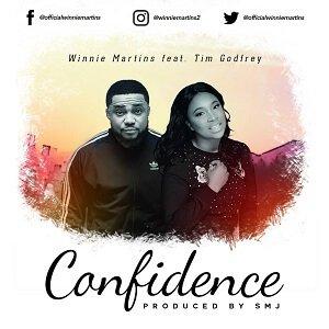 Winnie Martins Ft. Tim Godfrey - Confidence lyrics