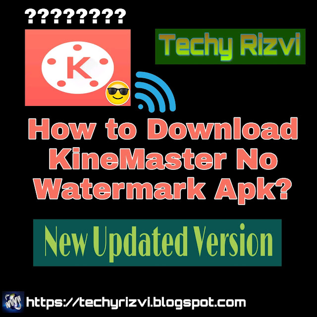 How to Download Kinemaster No WaterMark Apk in Hindi?