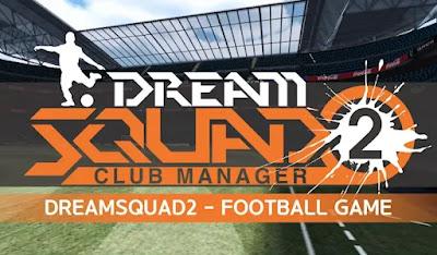 DREAM SQUAD 2 – Football Club Manager (MOD, Full) APK Download