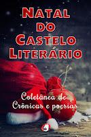 http://www.blogpedrogabriel.com/2017/12/resenha-natal-do-castelo-literario.html