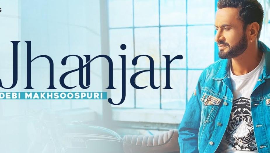 Jhanjar Lyrics - Debi Makhsoospuri - Download Video or MP3 Song