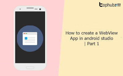 How to create a WebView app in android studio | Part 1