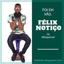 Félix Notiço - Foi Em Vão  ( 2020 ) [DOWNLOAD]