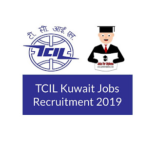 TCIL Kuwait Jobs Recruitment 2019