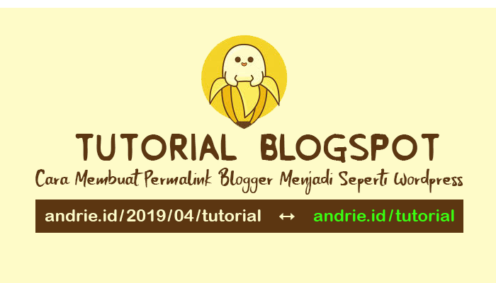 2 Tahap Cara Mengubah atau Membuat Permalink Blogger/Blogspot Menjadi Sama Seperti Wordpress