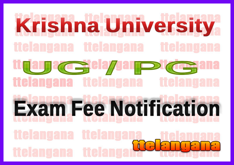 Krishna University KRU UG / PG Exam Fee Notification