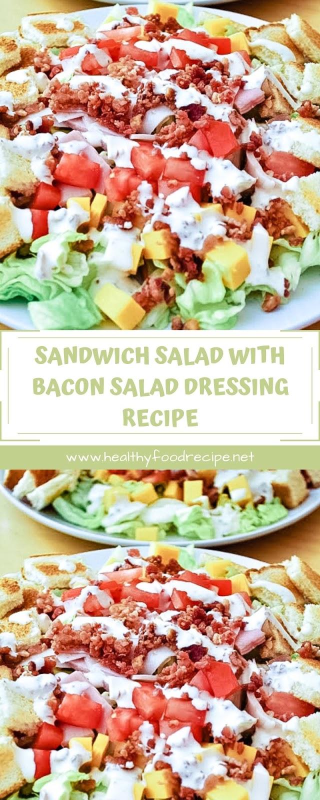 SANDWICH SALAD WITH BACON SALAD DRESSING RECIPE