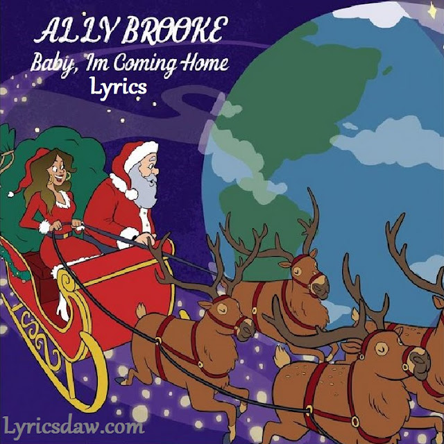Ally Brooke Baby I'm Coming Home Lyrics
