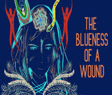 the-blueness-of-a-wound