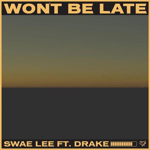 """Swae Lee Feat. Drake """"Won't Be Late"""""""