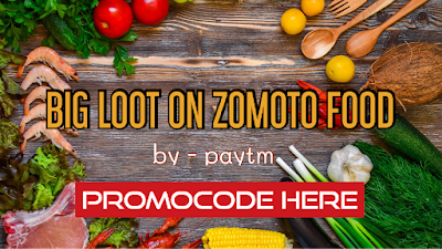 ZOMATO NEW PROMO CODE (BY PAYTM)