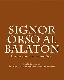 Signor Orso Al Balaton Di Adriano Olivari PDF