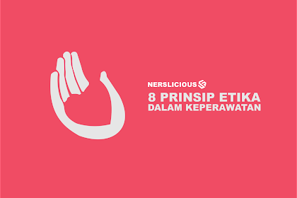 Etika Keperawatan : 8 Prinsip Etika yang Harus Diketahui oleh Seorang Perawat Beserta Contohnya