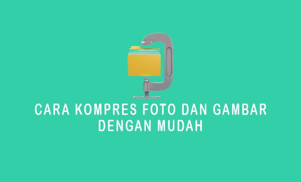 Cara Kompres Ukuran Foto dengan Mudah