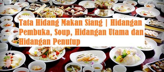Tata Hidang Makan Siang Hidangan Pembuka Soup Hidangan Utama