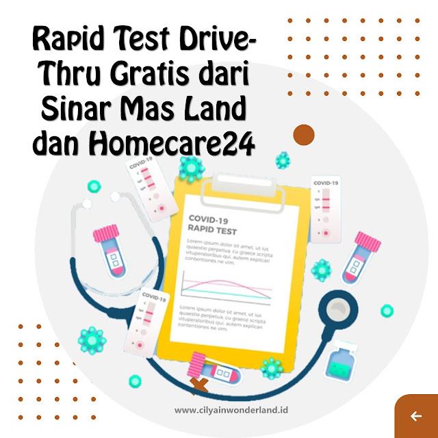 Rapid Test Drive-Thru Gratis dari Sinar Mas Land dan Homecare24