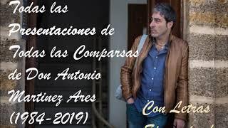 Todas las Presentaciones de las comparsas de Antonio Martinez Ares con Letras sincronizadas (1984-2019)