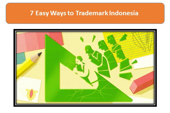 7 Easy Ways to Trademark Indonesia