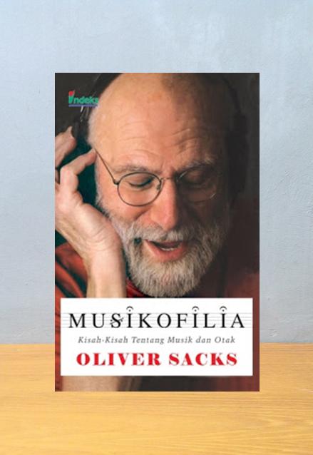 MUSIKOVIA KISAH-KISAH TENTANG MUSIK DAN OTAK, Oliver Sacks
