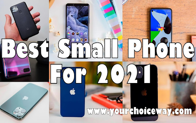 Best Small Phone For 2021 - Your Choice Way