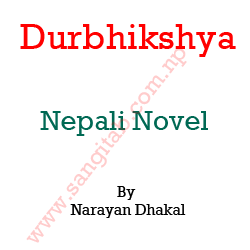 Durbhikshya Nepali Novel By Narayan Dhakal