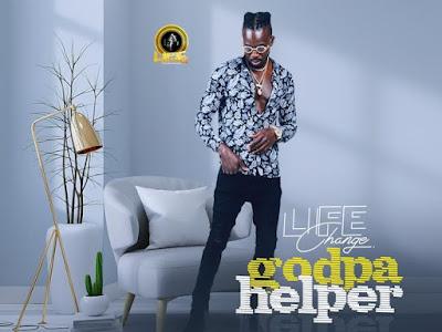 DOWNLOAD MP3: Life Change – Godpa Helper