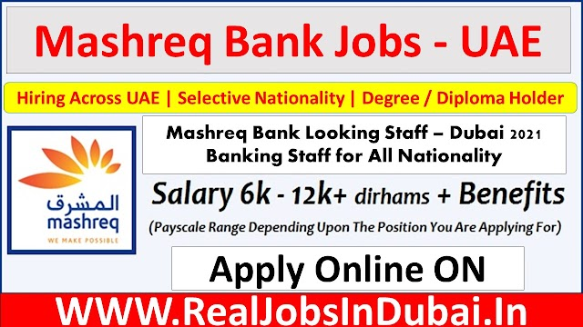 Mashreq Bank Jobs In Dubai - UAE 2021