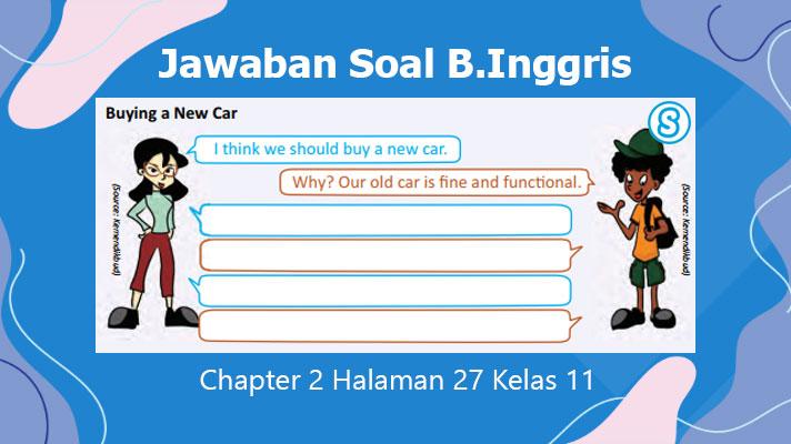 Jawaban Soal Bahasa Inggris Kelas 11 Halaman 27 Chapter 2