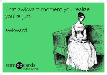 What can we learn from awkwardness?