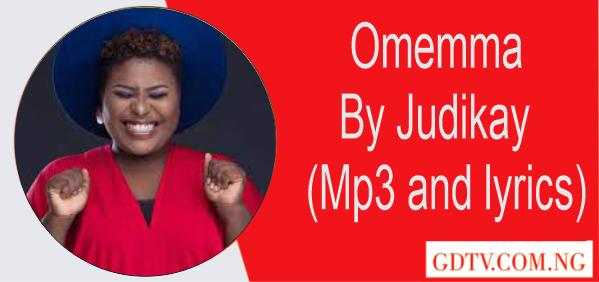Omemma lyrics by Judikay (Mp3 and lyrics)
