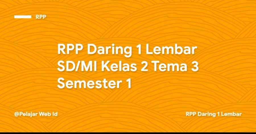 Download RPP Daring 1 Lembar SD/MI Kelas 2 Tema 3 Semester 1