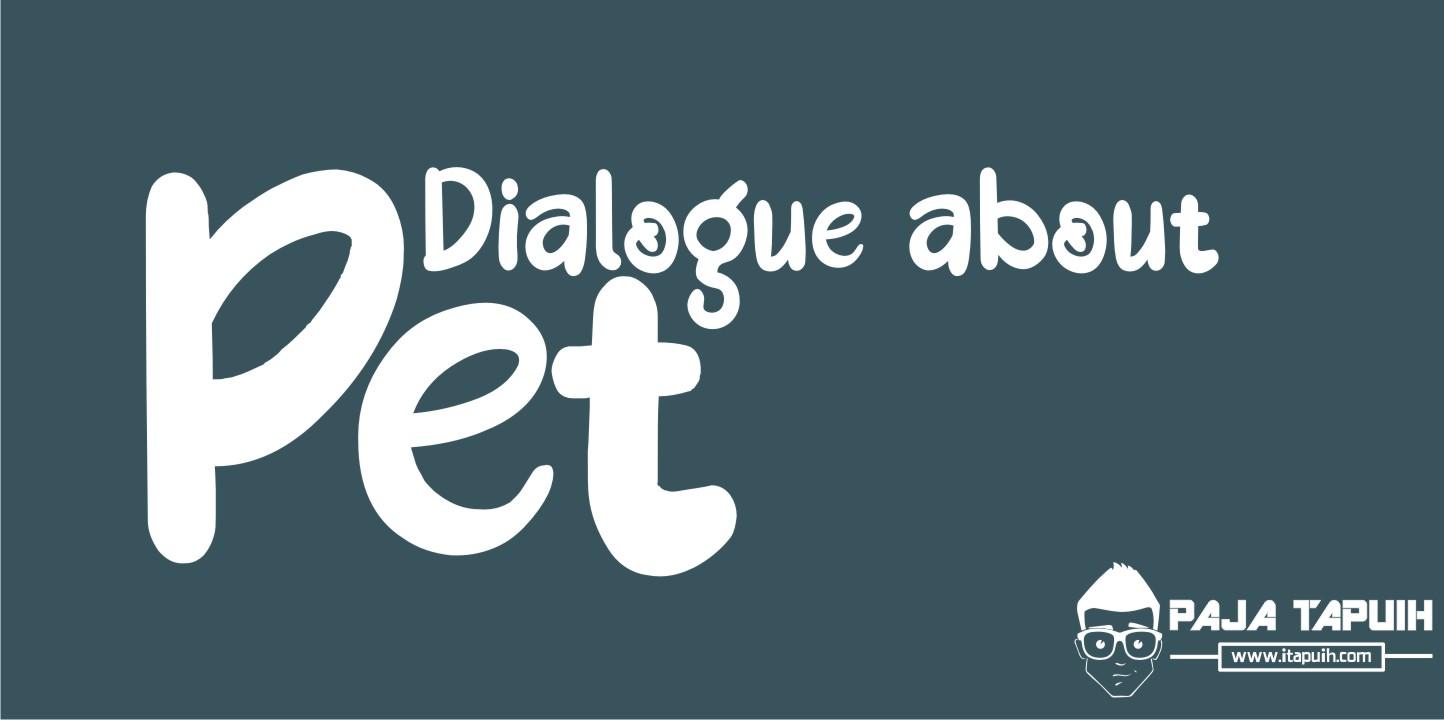 3 Contoh Dialog Bahasa Inggris Pet dan Terjemahannya