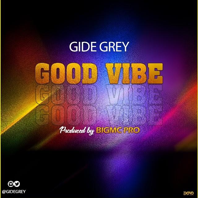 Music : Gide Grey - Good Vibe