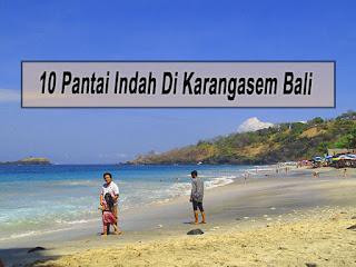 Inilah 10 Pantai Indah Di Karangasem Bali