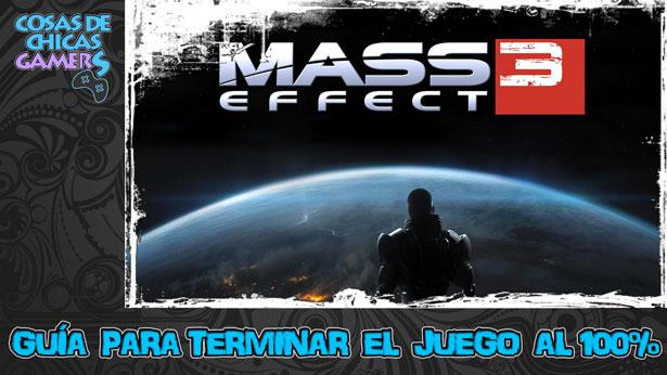 Guía Mass Effect 3 Legendary Edition para completar el juego