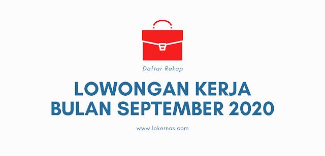 Daftar Lowongan Kerja September 2020 (Last Updated: 25 Sep 2020)