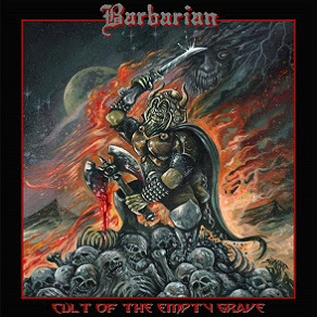 """Ακούστε τον δίσκο των Barbarian """"Cult of the Empty Grave"""""""