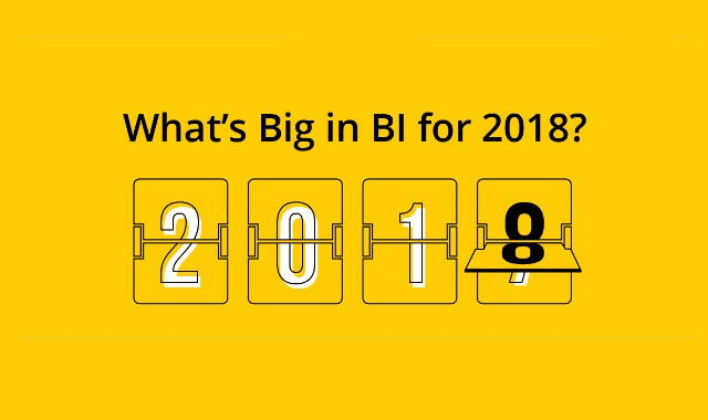 What's Big in Business Intelligence for 2018?