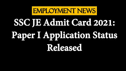 SSC JE Admit Card 2021: Paper I Application Status Released