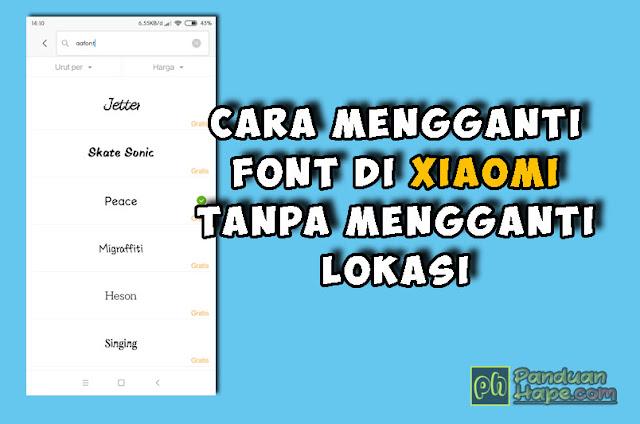 cara mengganti font di xiaomi tanpa mengganti lokasi