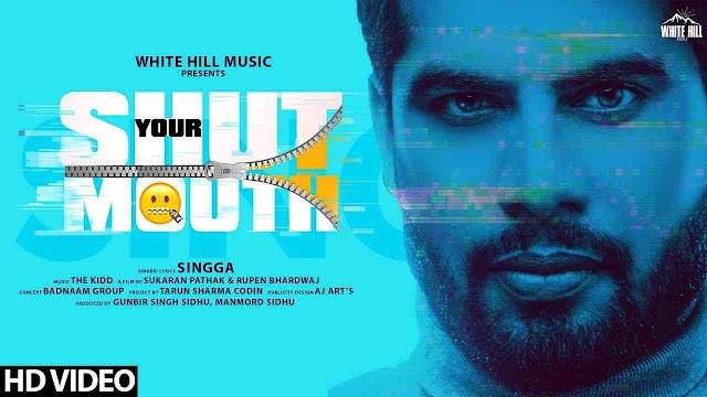 Shut Your Mouth song Lyrics - Singga