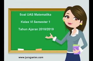 Contoh Soal UAS Matematika Kelas 6 Semester 1 Terbaru Tahun Ajaran 2018/2019