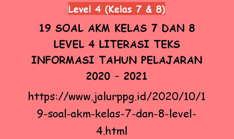 19 Soal Akm Kelas 7 Dan 8 Level 4 Literasi Teks Informasi Tahun Pelajaran 2020 2021 Jalurppg Id