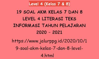 19 Soal AKM Kelas 7 dan 8 Level 4 Literasi Teks Informasi Tahun Pelajaran 2020 - 2021