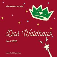 https://maikaefer16.blogspot.com/2020/07/marchenhaftes-2020-6-das-waldhaus.html