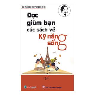 Đọc Giùm Bạn Các Sách Kỹ Năng Sống ebook PDF-EPUB-AWZ3-PRC-MOBI