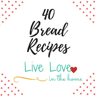A collection of Bread Recipes by Live Love in the Home