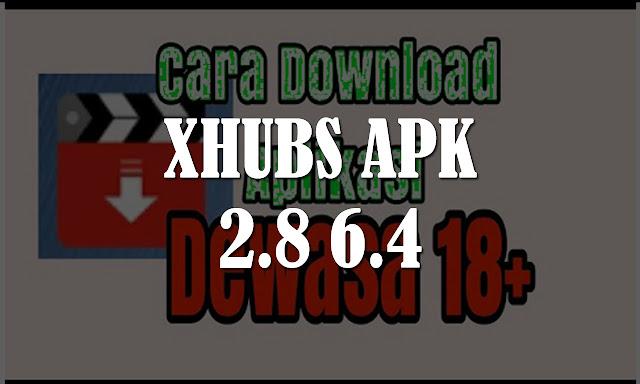 XHUBS APK 2 8 6 4 DOWNLOAD